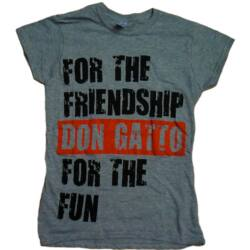 Don Gatto For The Friendship For The Fun csajpóló / girlie